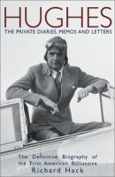 Hughes, the Private Diaries, Memos, and Letters
