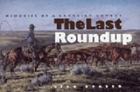 The last roundup : [memories of a Canadian cowboy]