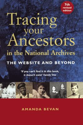 Tracing your ancestors in the National Archives / Amanda Bevan.