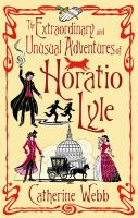 The Extraordinary and Unusual Adventures of Horatio Lyle