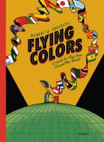 Flying Colors : A Guide To Flags From Around The World