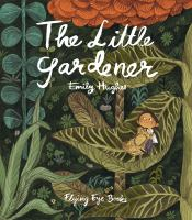 The Little Gardener by Emily Hughes, book cover