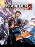 The Art of Uncharted 2: Among Thieves (The Art of the Game)