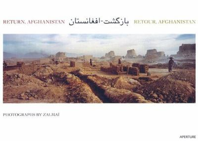 Return, Afghanistan = Retour, Afghanistan : Bāzgasht, Afghānistān / photographs by Zalmaï ; with a foreword by Ruud Lubbers, United Nations High Commissioner for Refugees ; and an essay by Ron Moreau.