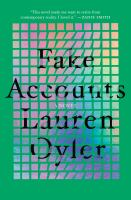 Fake accounts : a novel265 pages ; 24 cm
