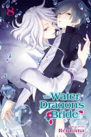 The water dragon's bride: Vol. 8