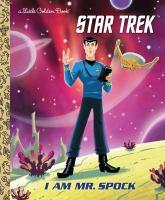 Star Trek : I am Mr. Spock