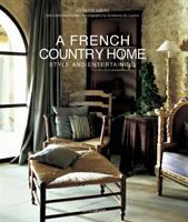 French Country Home: style and Entertaining book cover