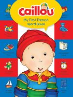 Caillou : my first French word book