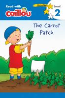 Caillou. The carrot patch