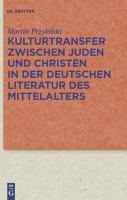 Kulturtransfer zwischen Juden und Christen in der deutschen lLteratur des Mittelalters