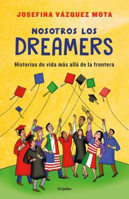 Nosotros Los Dreamers book jacket