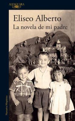 La novela de mi padre book jacket