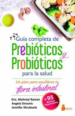 Guía completa de prebióticos y probióticos para la salud book jacket
