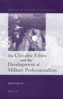 The Chivalric Ethos and the Development of Military Professionalism