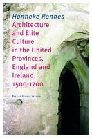 Architecture and élite Culture in the United Provinces, England and Ireland, 1500-1700
