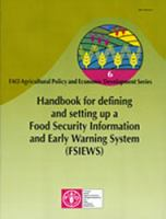 Handbook for Defining and Setting up A Food Security Information and Early Warning System (FSIEWS)