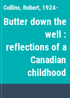 Butter down the well : reflections of a Canadian childhood