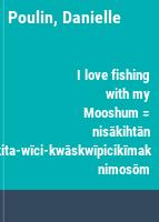 I love fishing with my Mooshum = nisākihtān kita-wīci-kwāskwīpicikīmak nimosōm