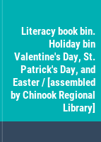 Literacy book bin. Holiday bin Valentine's Day, St. Patrick's Day, and Easter / [assembled by Chinook Regional Library].