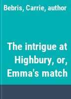 The intrigue at Highbury, or, Emma's match