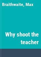 Why shoot the teacher