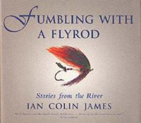 Fumbling With A Flyrod