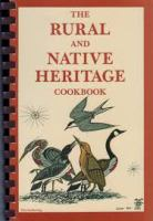 The Rural and Native Heritage Cookbook
