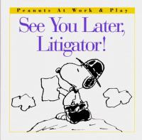 See You Later, Litigator!