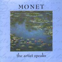 Monet, the Artist Speaks