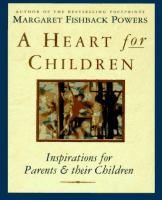 A Heart for Children : Inspirations for Parents & Their Children