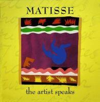 Matisse, the Artist Speaks