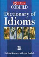 Collins COBUILD Dictionary of Idioms