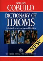 Collins COBUILD Dictionary of Idioms