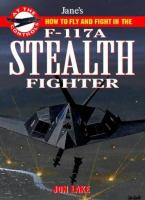 Jane's How to Fly and Fight in the F-117A Stealth Fighter