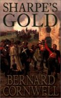 Sharpe's Gold : Richard Sharpe And The Destruction Of Almeida, August 1810