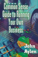 The Common Sense Guide to Running your Own Business