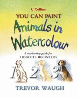 You Can Paint Animals in Watercolour
