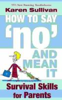 How to Say 'no' and Mean It