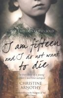 I Am Fifteen And I Don't Want To Die