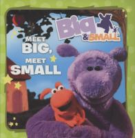 Meet Big, Meet Small!