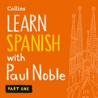 Learn Spanish With Paul Noble: Part 1