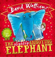 David Walliams Presents The Slightly Annoying Elephant
