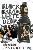 Black Bread, White Beer