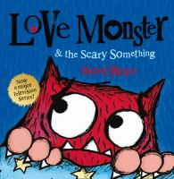 Love Monster & the scary something