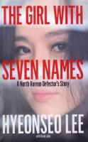 The girl with seven names : a North Korean defector's story