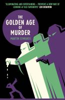 The Golden Age of Murder: The Mystery of the Writers Who Invented the Modern Detective Story