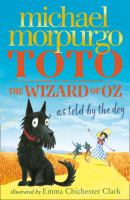 Toto : the Wizard of Oz as told by the dog