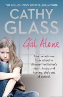 Girl alone : Joss came home from school to discover her father's suicide. Angry and hurting, she's out of control