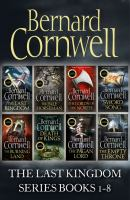 The Last Kingdom Series Books 1–8